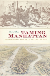 "Book cover for ""Taming Manhattan"" by Catherine McNeur"